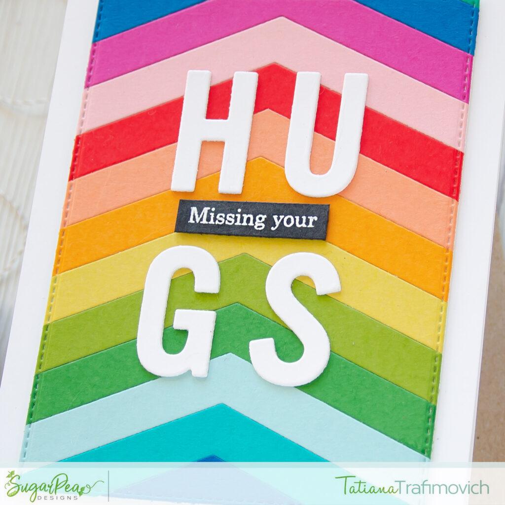 Missing Your Hugs #handmade card by Tatiana Trafimovich #tatianacraftandart - Block Alphabet Die Set  SugarCut by SugarPea Designs #sugarpeadesigns