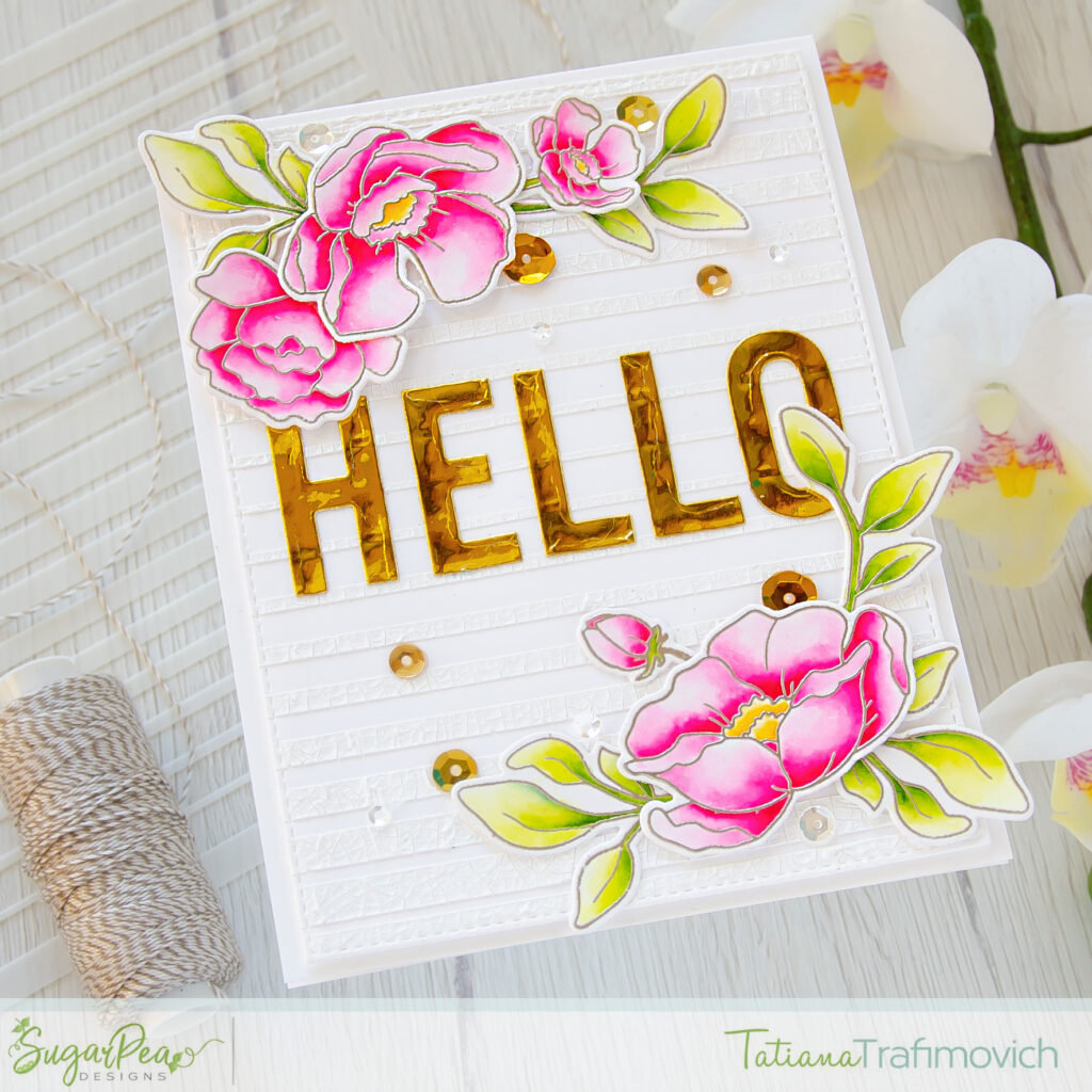Hello #handmade card by Tatiana Trafimovich #tatianacraftandart - Friendship Blooms stamp set by SugarPea Designs #sugarpeadesigns