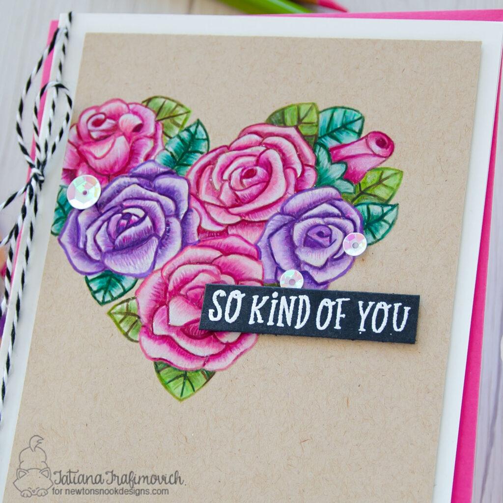 So Kind Of You #handmade card by Tatiana Trafimovich #tatianacraftandart - Heartfelt Roses stamp set by Newton's Nook Designs #newtonsnook