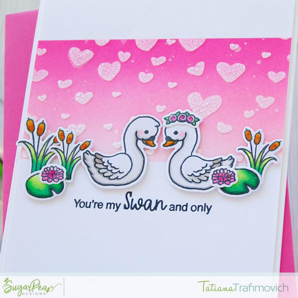 You're My Swan And Only #handmade card by Tatiana Trafimovich #tatianacraftandart - Sweet Swans stamp set by SugarPea Designs #sugarpeadesigns