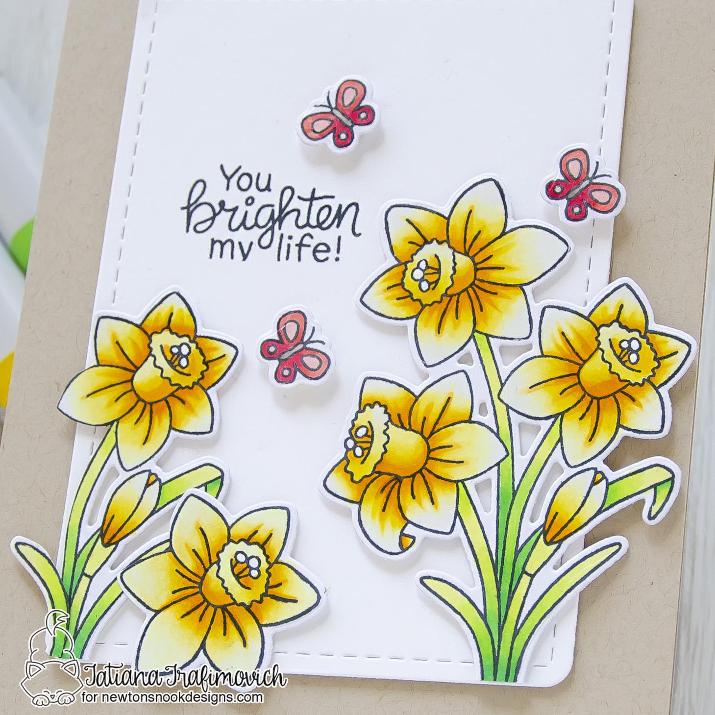 You Brighten My Life! #handmade card by Tatiana Trafimovich #tatianacraftandart - Daffodils stamp set by Newton's Nook Designs #newtonsnook