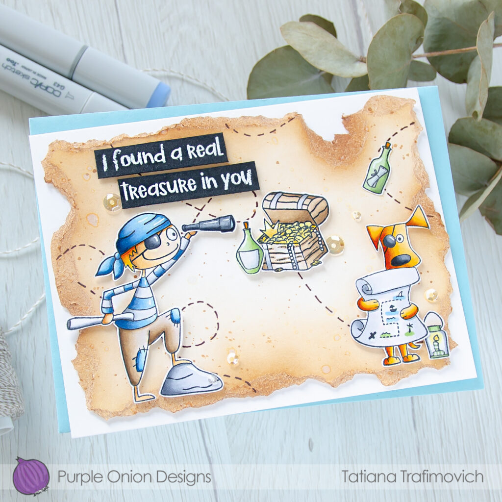 I Found A Real Treasure In You #handmade card by Tatiana Trafimovich #tatianacraftandart - stamps by Purple Onion Designs