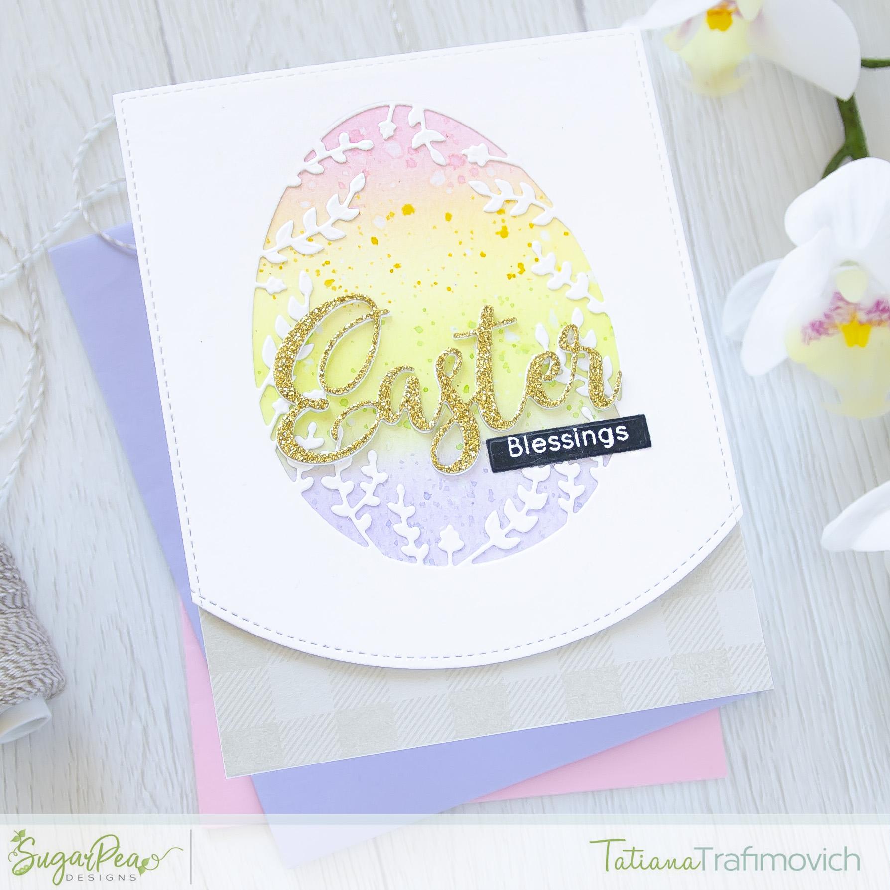 Easter Blessings #handmade card by Tatiana Trafimovich #tatianacraftandart - Egg Cut-Away Die by SugarPea Designs #sugarpeadesigns