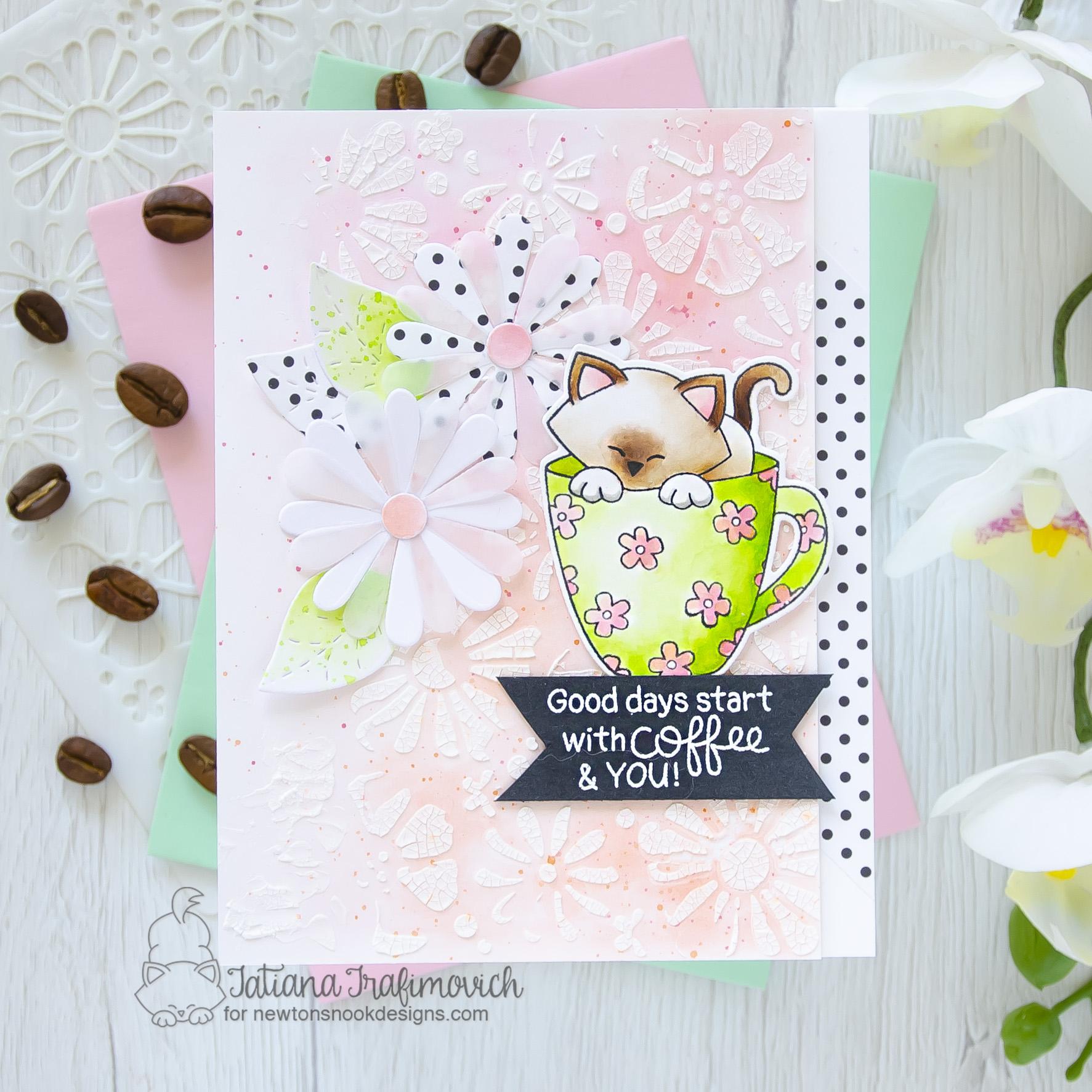Good Days Start With COFFEE & You #handmade card by Tatiana Trafimovich #tatianacraftandart - Newton's Mug stamp set by Newton's Nook Designs #newtonsnook