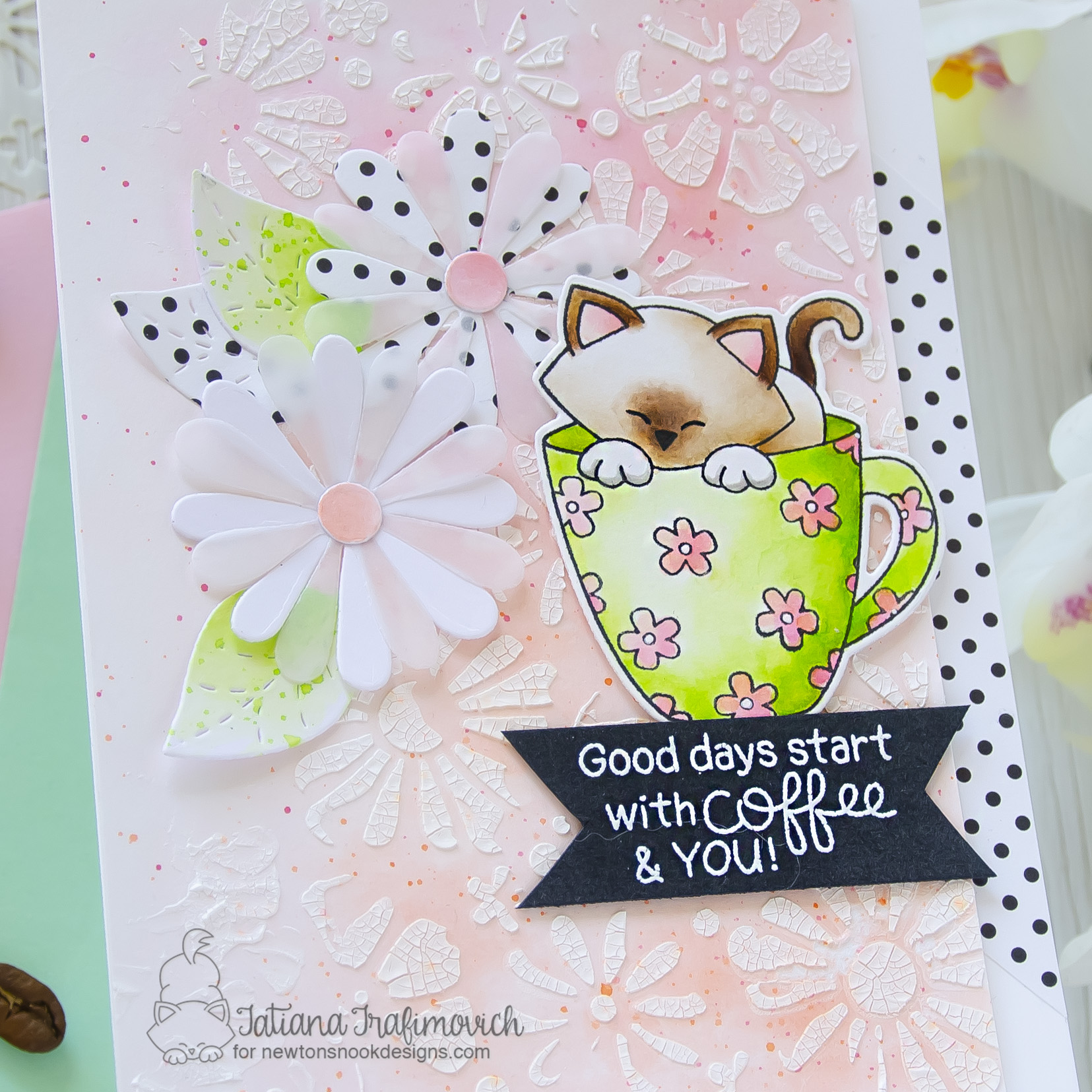 Good Days Start With COFFEE & You #handmade card by Tatiana Trafimovich #tatianacraftandart - Newton's Mug stamp set by Newton's Nook Designs #newtonsnook