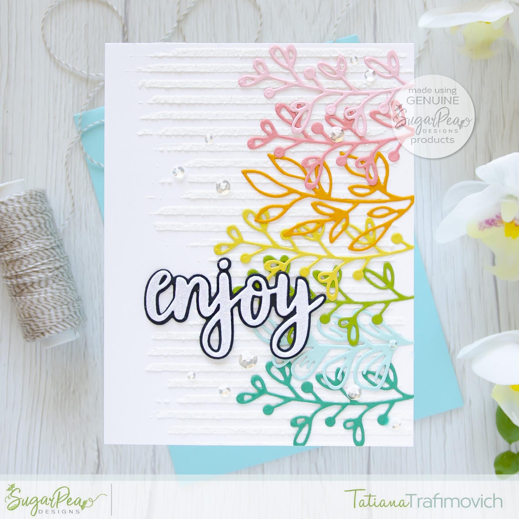 Enjoy #handmade card by Tatiana Trafimovich #tatianacraftandart - Botanical Brunches Die by SugarPea Designs #sugarpeadesigns