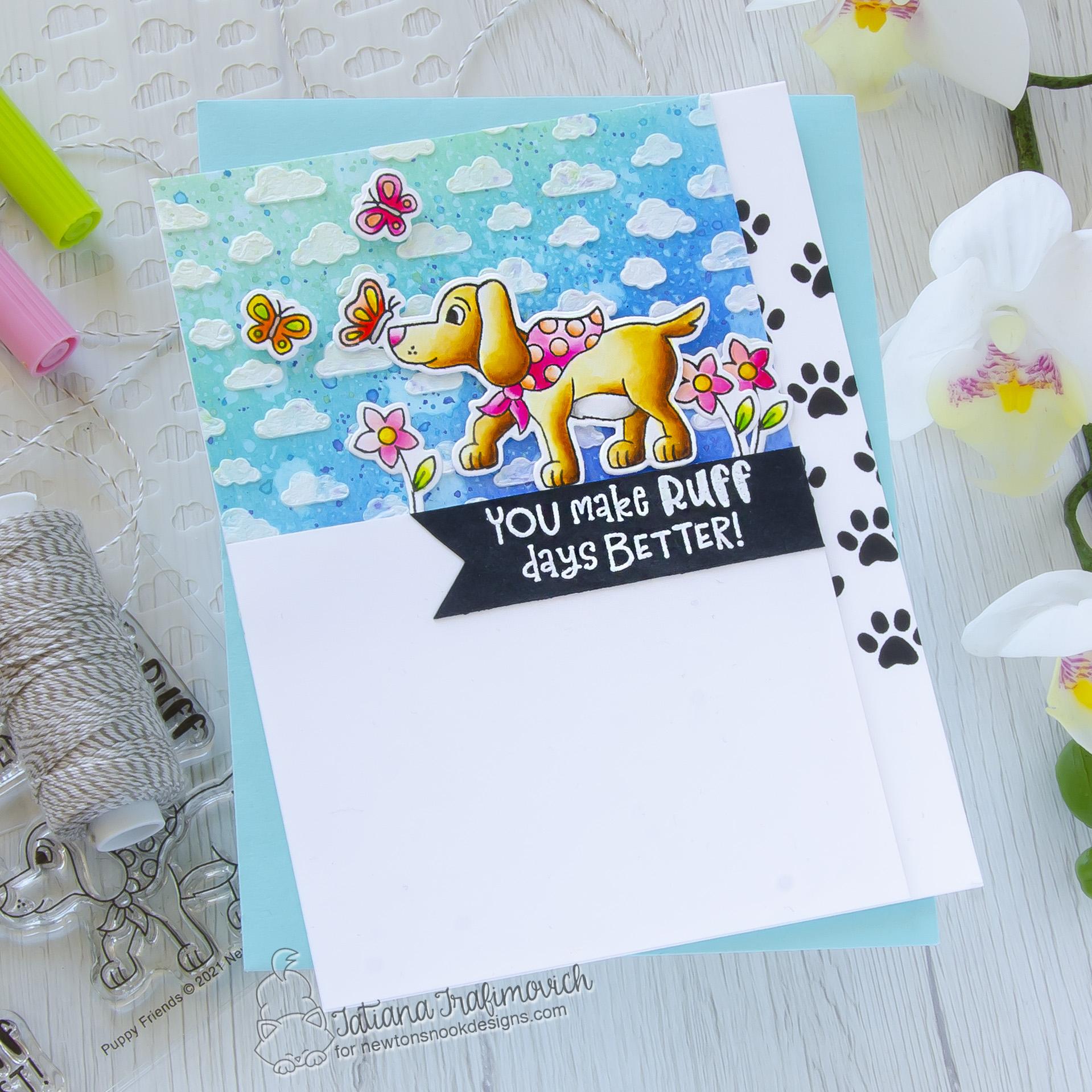You Make Ruff Days Better #handmade card by Tatiana Trafimovich #tatianacraftandart - Puppy Friends stamp set by Newton's Nook Designs #newtonsnook
