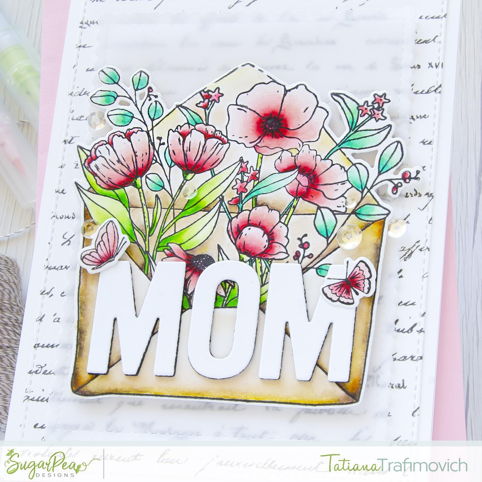 MOM #handmade card by Tatiana Trafimovich #tatianacraftandart - Floral Envie stamp set by SugarPea Designs #sugarpeadesigns