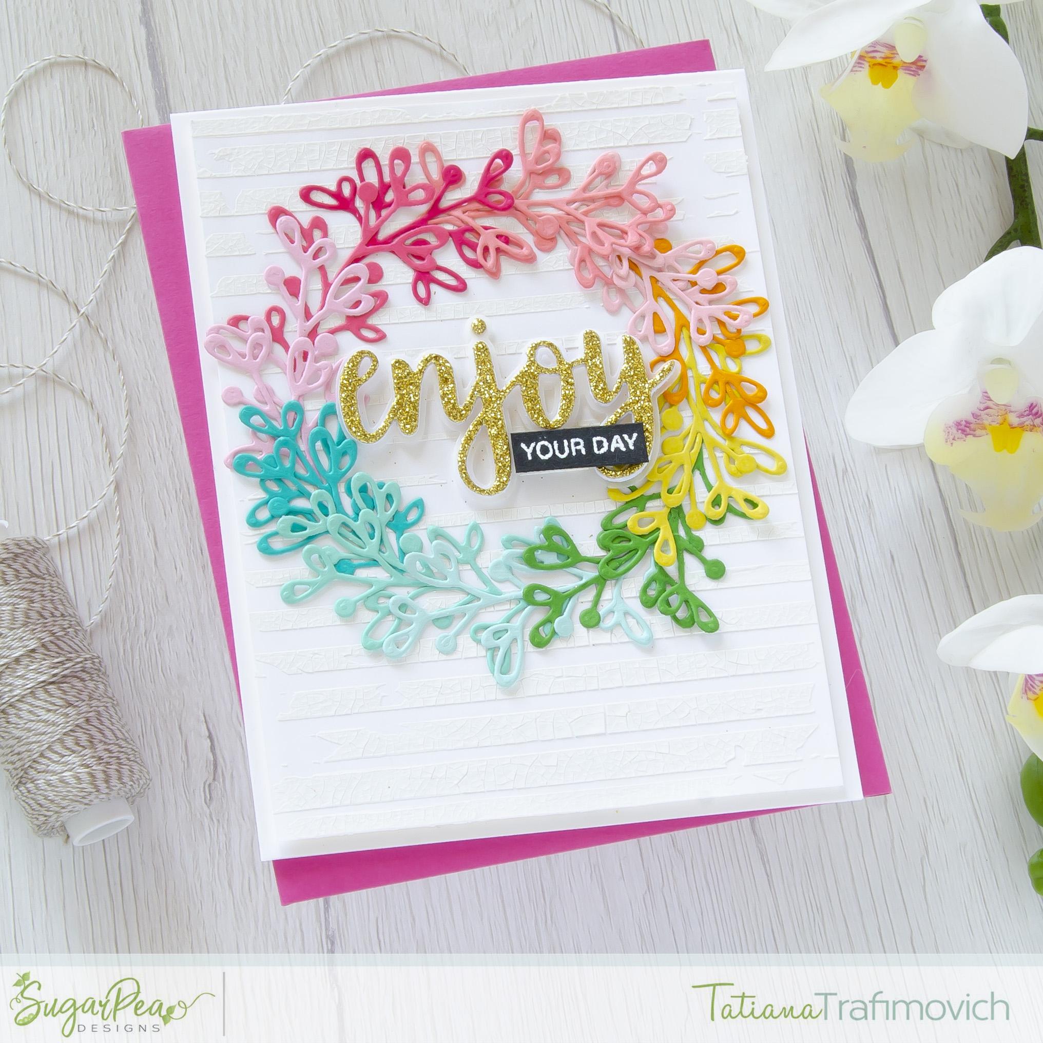 Enjoy Your Day #handmade card by Tatiana Trafimovich #tatianacraftandart - Botanical Brunches Die by SugarPea Designs #sugarpeadesigns