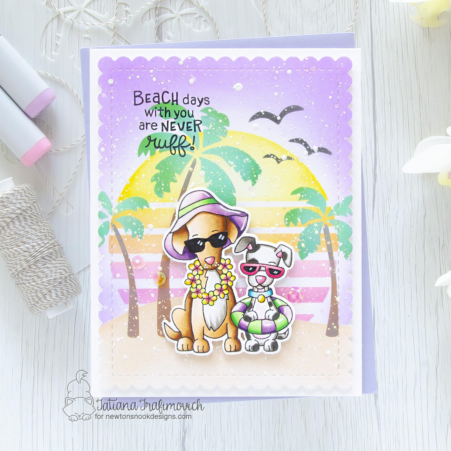 Beach Days With You Are Never Ruff #handmade card by Tatiana Trafimovich #tatianacraftandart - Beach Barks stamp set by Newton's Nook Designs #newtonsnook