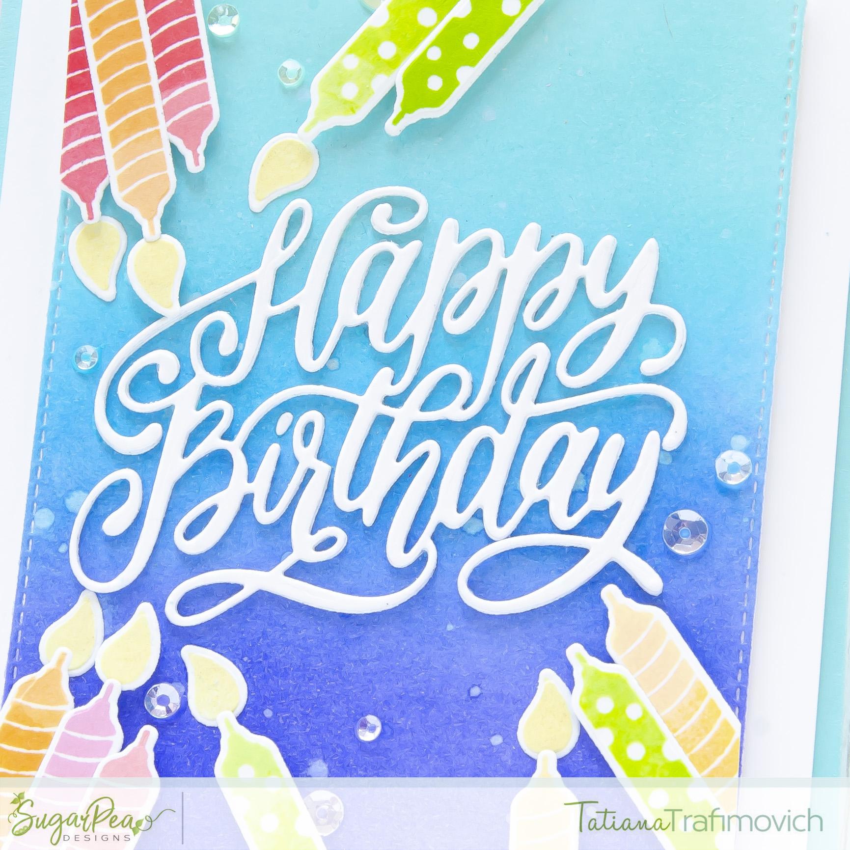 Happy Birthday #handmade card by Tatiana Trafimovich #tatianacraftandart - Birthday Wishes stamp set by SugarPea Designs #sugarpeadesigns