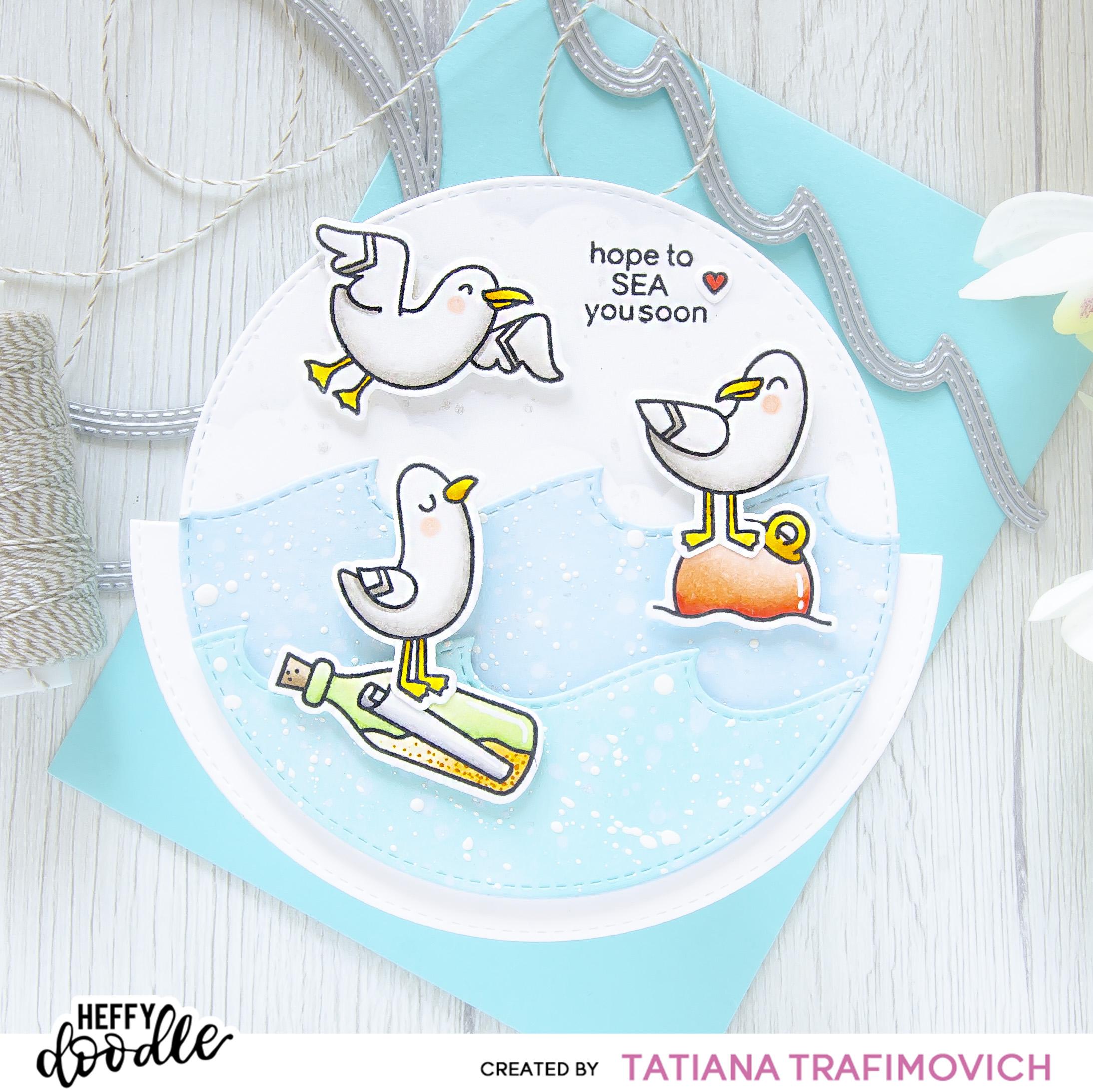 Hope To SEA You Soon #handmade card by Tatiana Trafimovich #tatianacraftandart - You Go, Gull stamp set by Heffy Doodle #heffydoodle