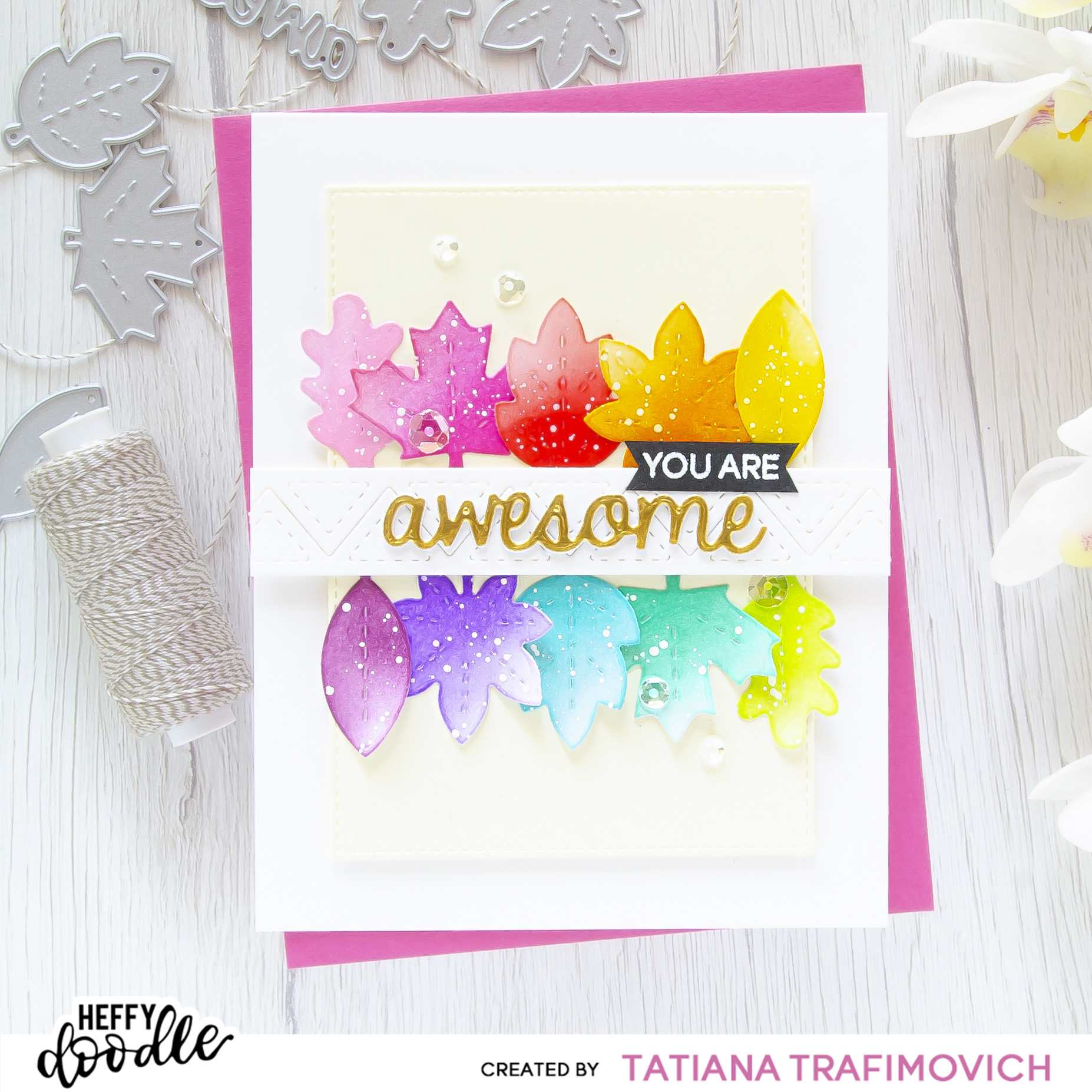 You Are Awesome #handmade card by Tatiana Trafimovich #tatianacraftandart - Forest Leaves Dies by Heffy Doodle #heffydoodle