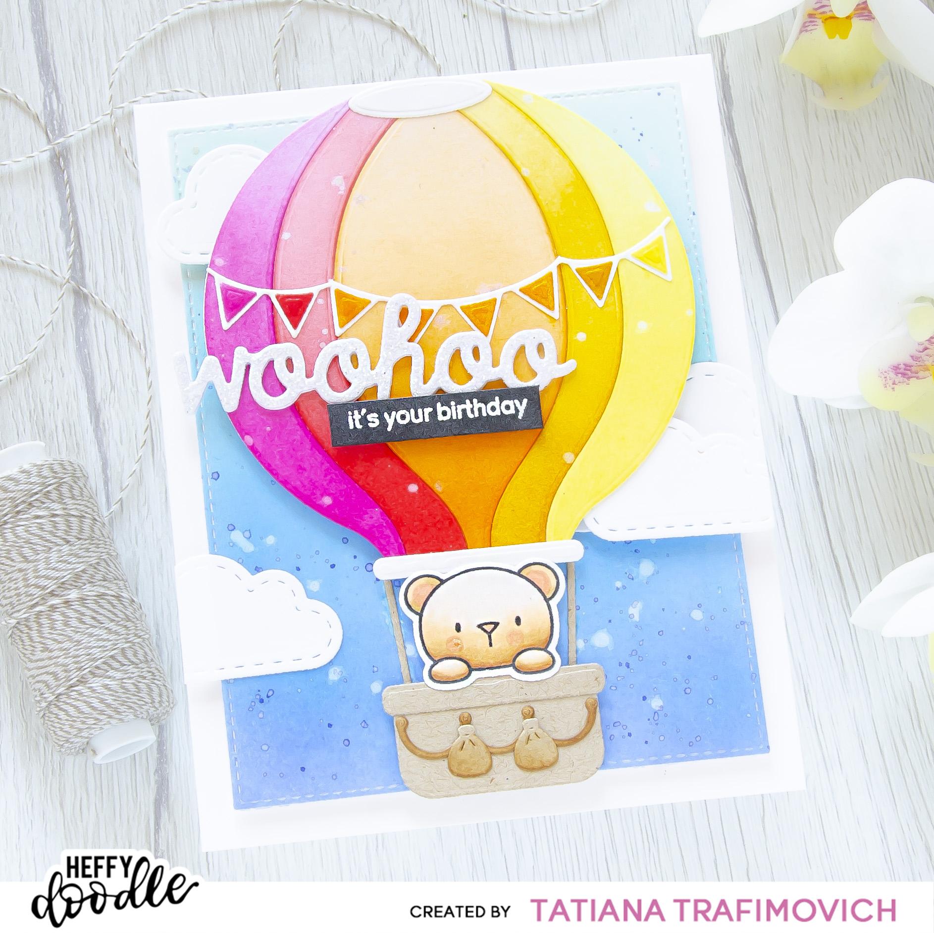 WooHoo birthday #handmade card by Tatiana Trafimovich #tatianacraftandart - Hot Air Balloon Die by Heffy Doodle #heffydoodle