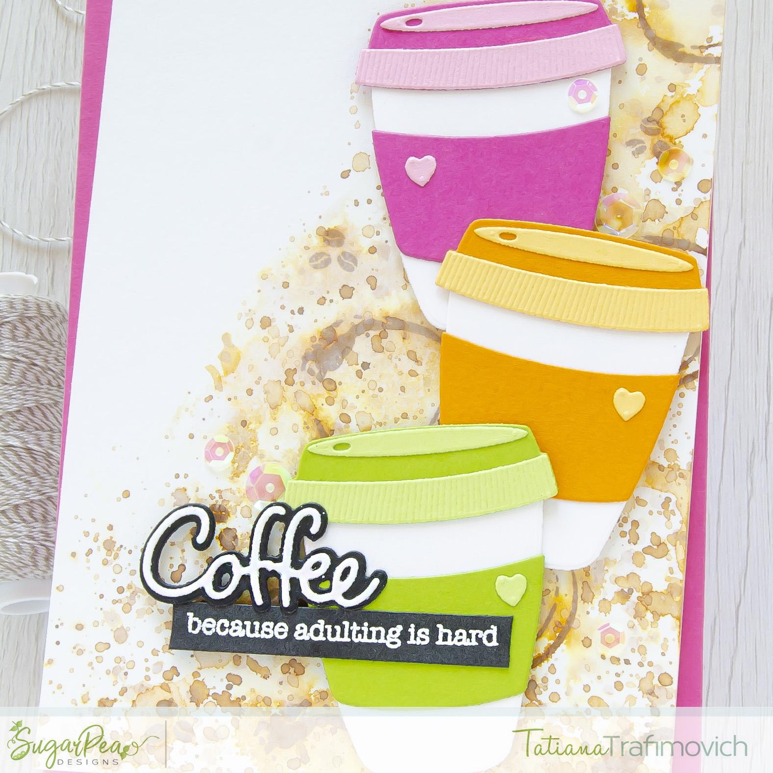 Coffee #handmade card by Tatiana Trafimovich #tatianacraftandart - Coffee Cuties SugarCut by SugarPea Designs #sugarpeadesigns