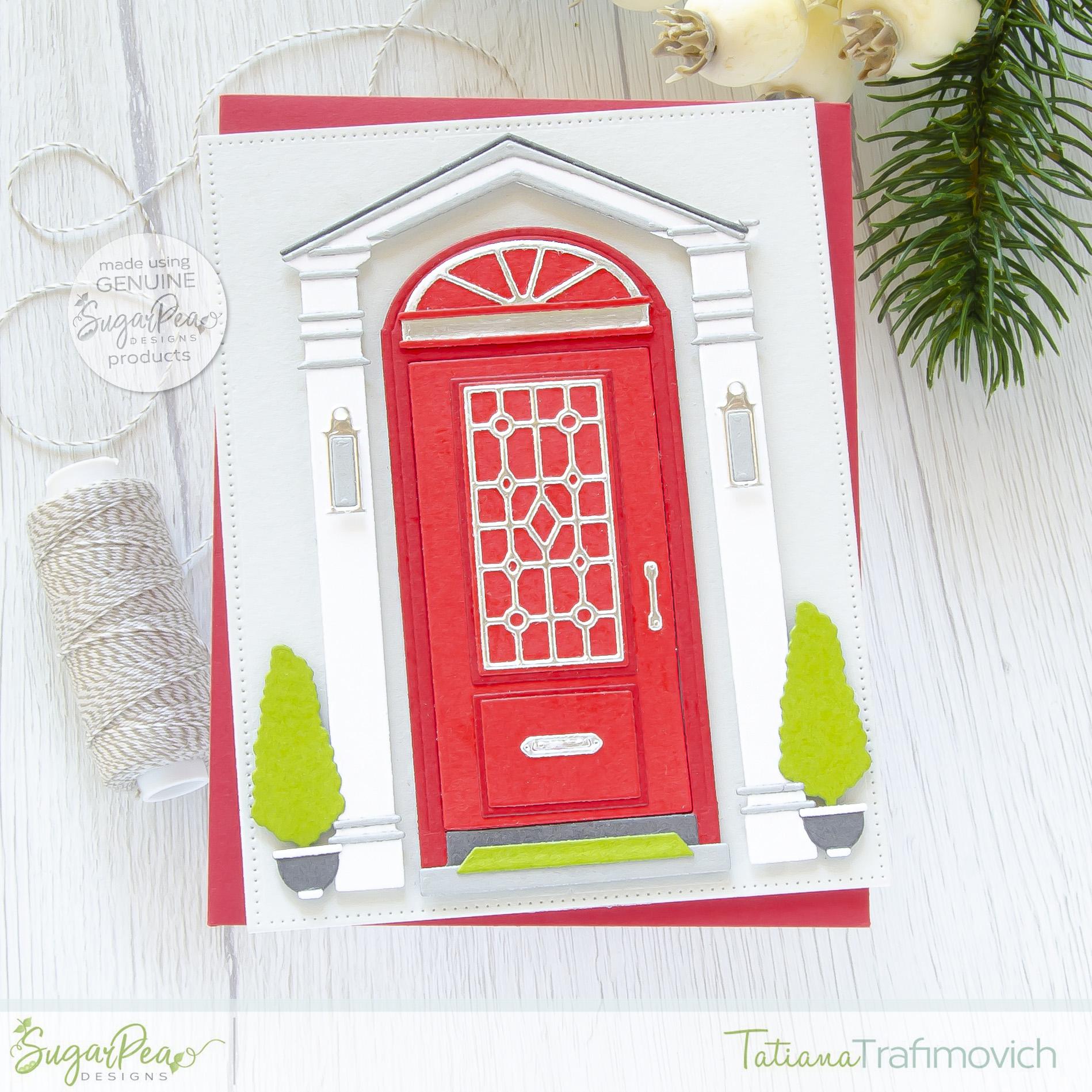 Shut The Front Door #handmade card by Tatiana Trafimovich #tatianacraftandart - Shut The Front Door SugarCut by SugarPea Designs #sugarpeadesigns