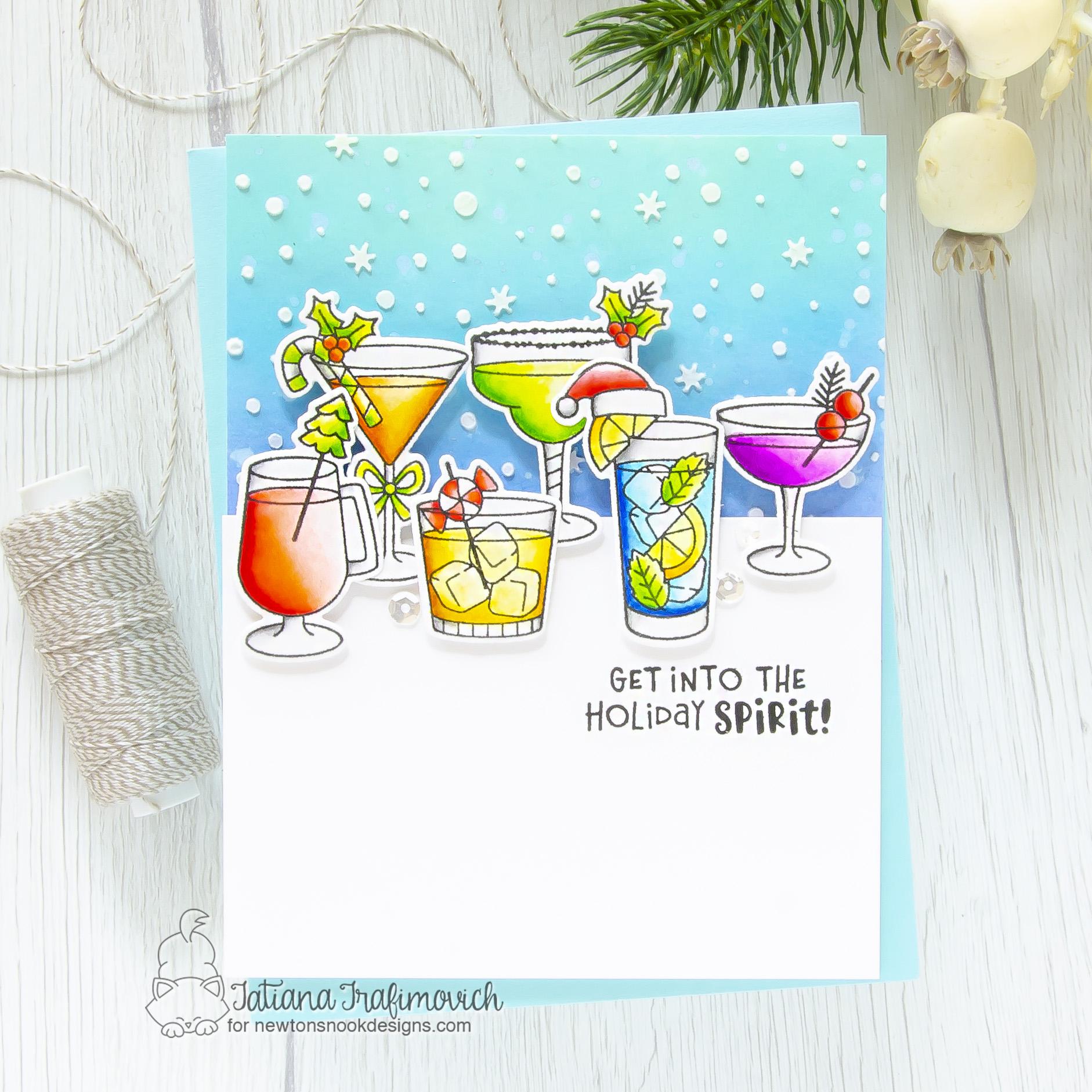 Get Into The Holiday Spirit! #handmade card by Tatiana Trafimovich #tatianacraftandart - Christmas Cocktails stamp set by Newton's Nook Designs #newtonsnook