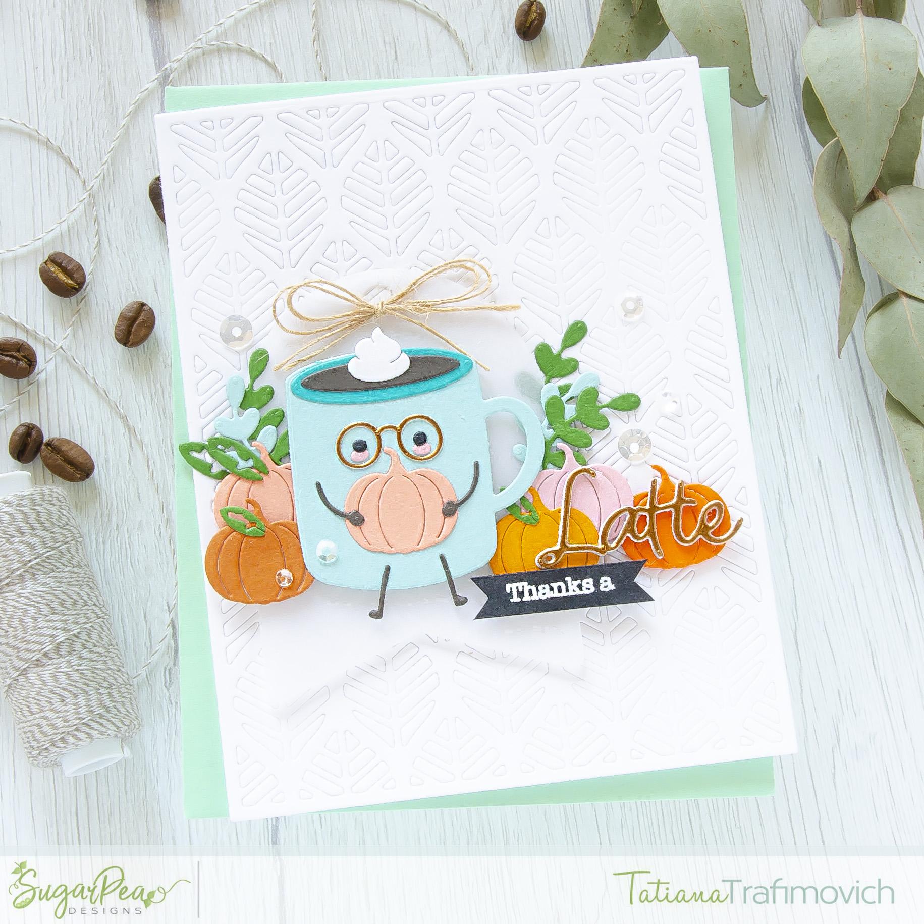 Thanks A Latte #handmade card by Tatiana Trafimovich #tatianacraftandart - Coffee Cuties SugarCut by SugarPea Designs #sugarpeadesigns